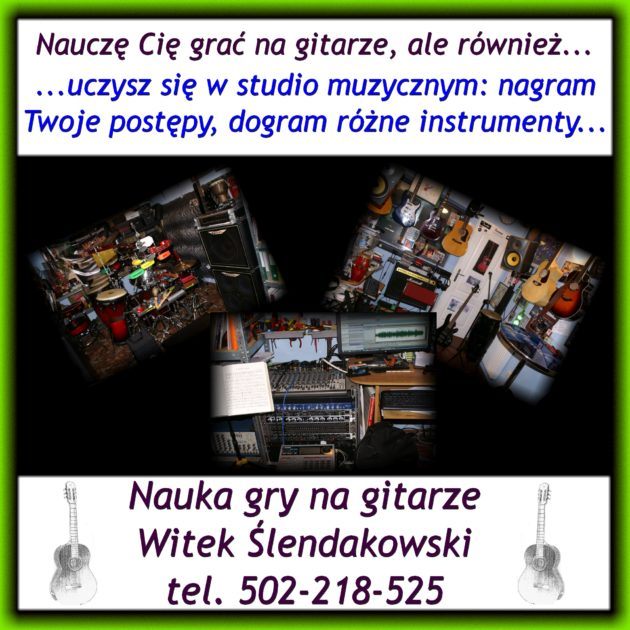 Nauczę Cię grać na gitarze, ale również uczysz się w studio muzycznym: nagram Twoje postępy, dogram różne instrumenty.